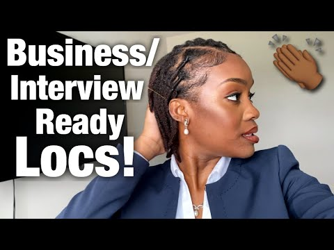 Styling Locs For Business Settings/Job Interviews