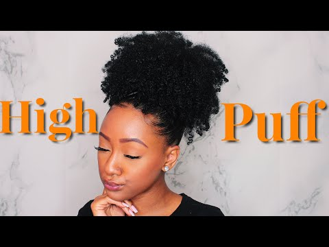Updated: High Puff Tutorial On Natural Hair