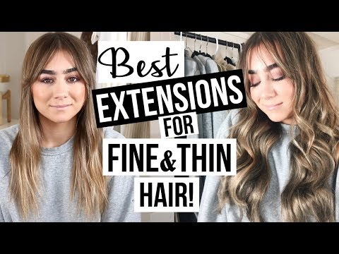 BEST EXTENSIONS FOR FINE & THIN HAIR!
