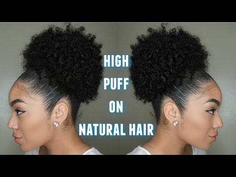 Mega High Puff | Natural Hair (Updated)