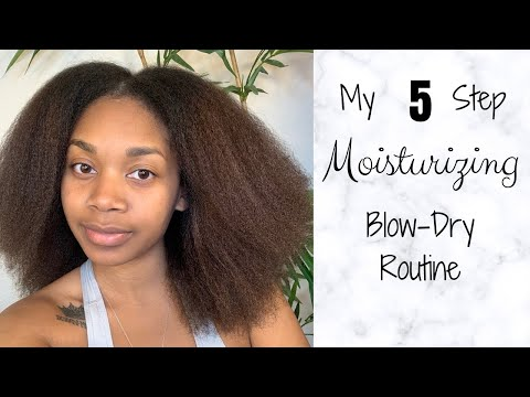 My 5 STEP Moisturizing Blow-dry Routine | Epitome of BRI
