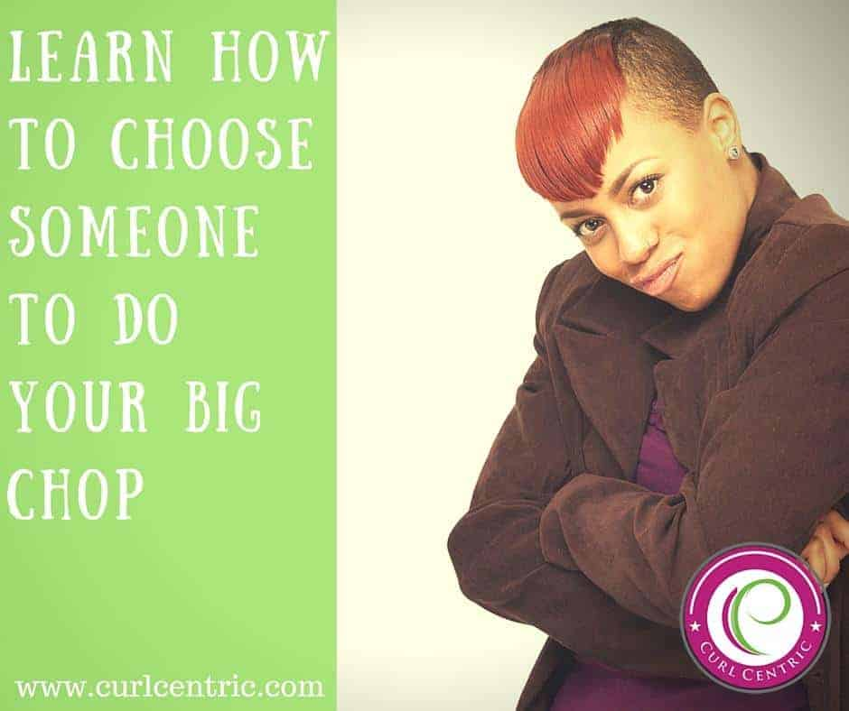 Learn How to Choose Someone To Do Your Big Chop