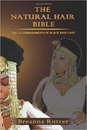 Natural Hair Bible The  Commandments Of Black Hair Care