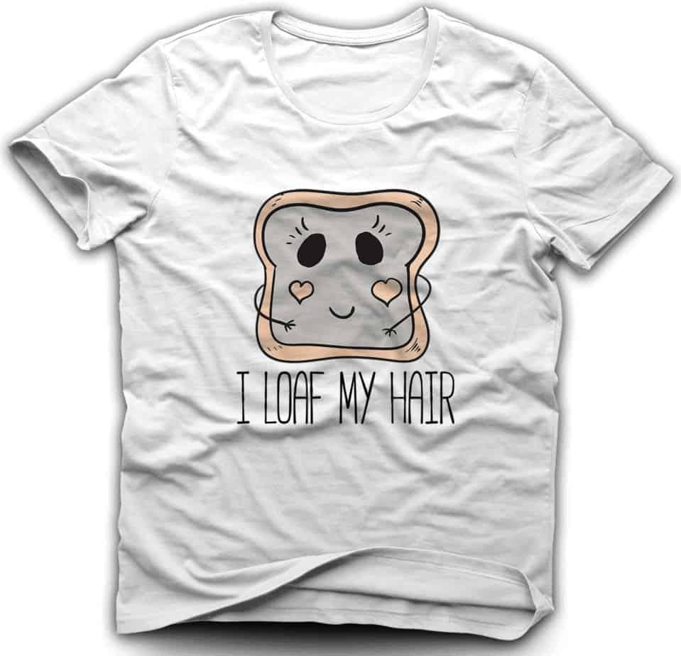 I Loaf My Hair T-shirt
